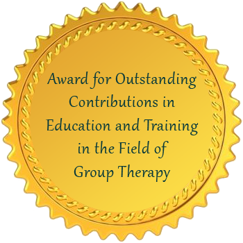 Award recipient for the Outstanding Contributions in Education and Training in the Field of  Group Therapy